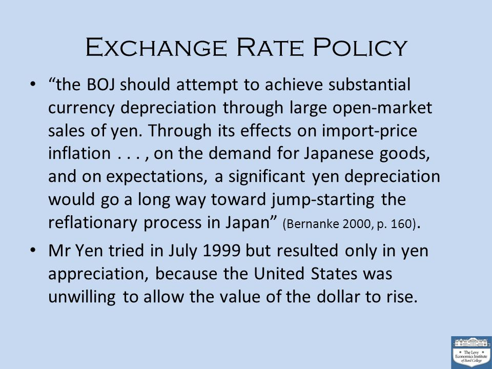Exchange Rate Policy the BOJ should attempt to achieve substantial currency depreciation through large open-market sales of yen.