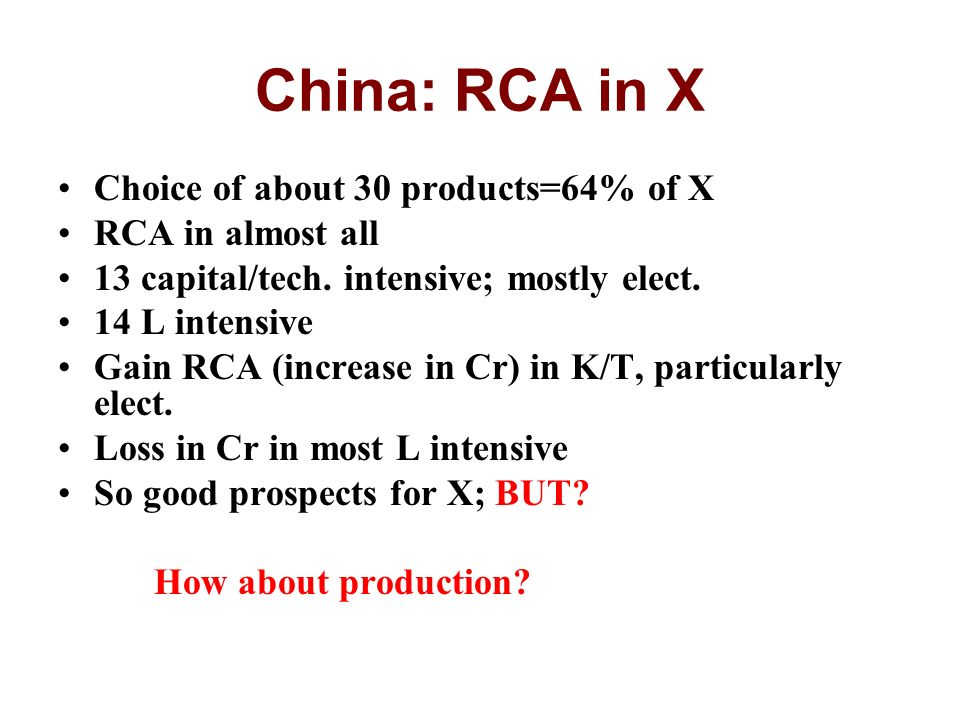 China: RCA in X Choice of about 30 products=64% of X RCA in almost all 13 capital/tech.