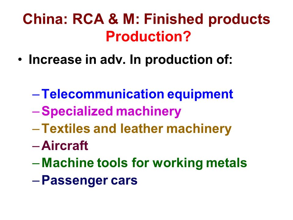 China: RCA & M: Finished products Production. Increase in adv.