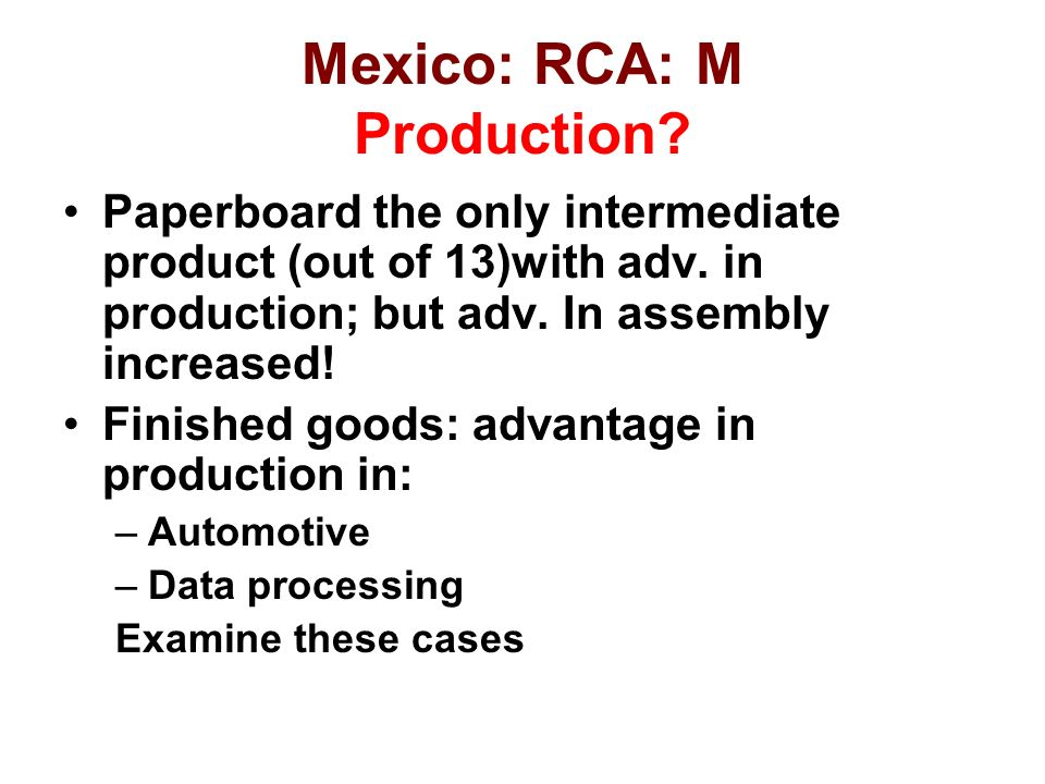 Mexico: RCA: M Production. Paperboard the only intermediate product (out of 13)with adv.