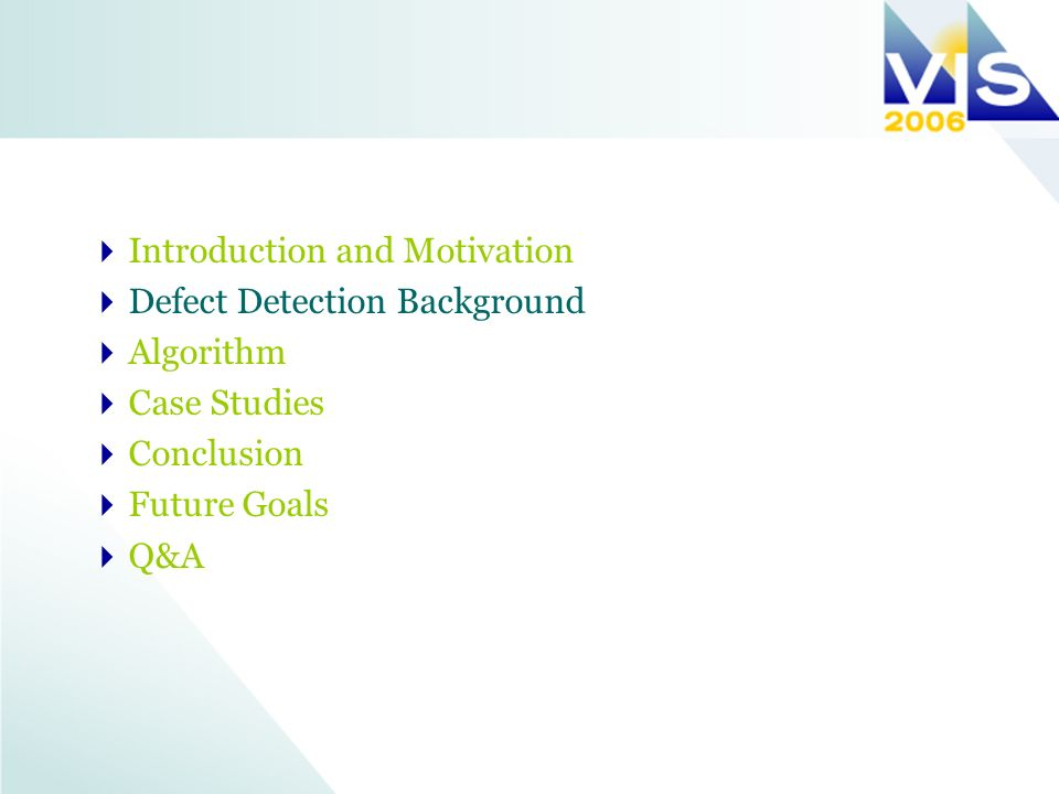 III: Defect Detection: Immunoglobulin G Model (IgG) Complex bio- molecular model Existing method - isosurfacing Our method