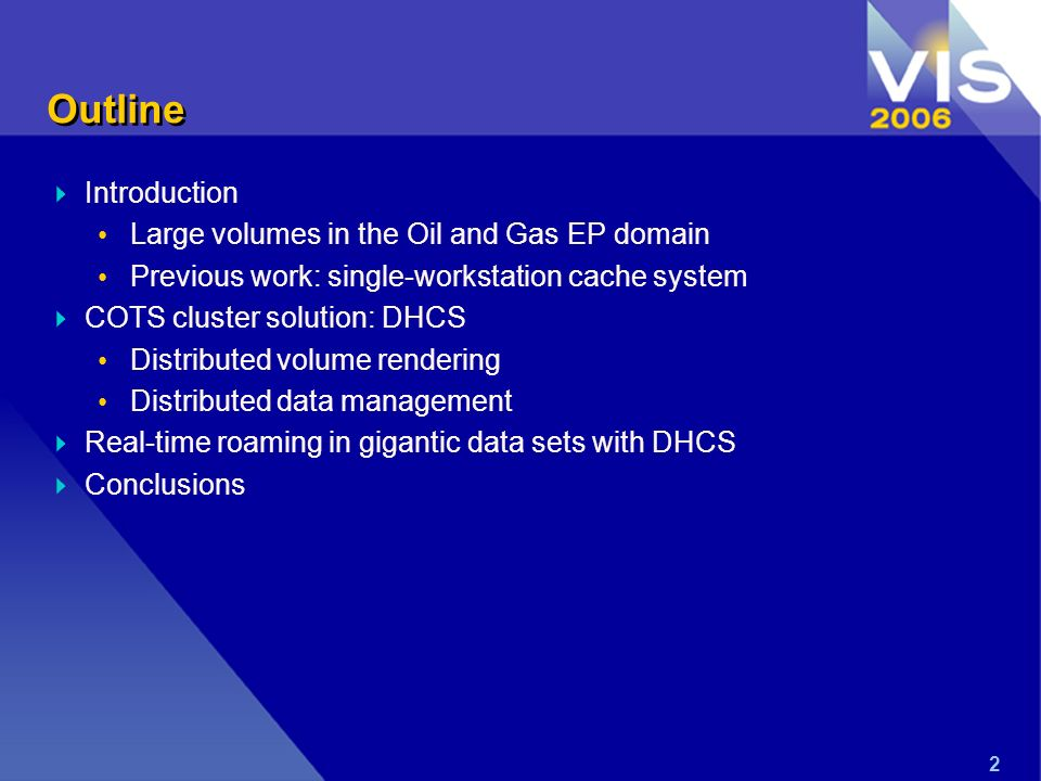 2 Outline Introduction Large volumes in the Oil and Gas EP domain Previous work: single-workstation cache system COTS cluster solution: DHCS Distribut