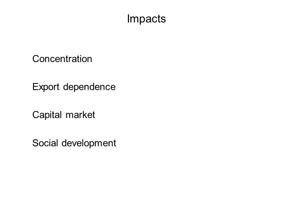 Impacts Concentration Export dependence Capital market Social development