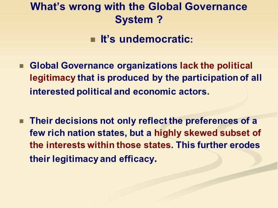 Whats wrong with the Global Governance System .