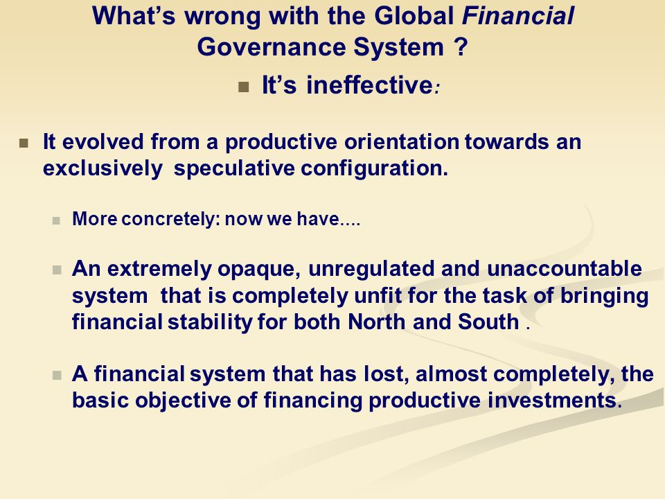 Whats wrong with the Global Financial Governance System .