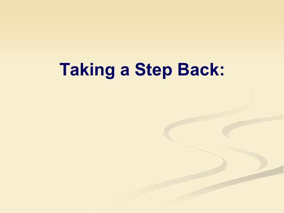Taking a Step Back: