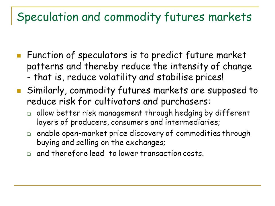 Financial deregulation and commodity speculation - 1 In 2000, the Commodity Futures Modernization Act deregulated commodity trading in the United States, by exempting over-the-counter (OTC) commodity trading (outside of regulated exchanges) from CFTC oversight.