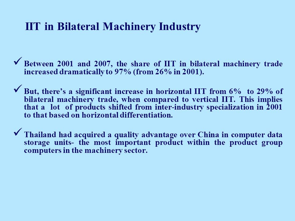 IIT in Bilateral Machinery Industry Between 2001 and 2007, the share of IIT in bilateral machinery trade increased dramatically to 97% (from 26% in 2001).