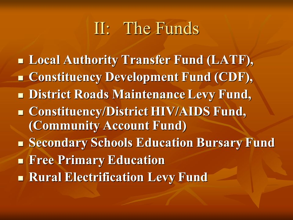 II:The Funds Local Authority Transfer Fund (LATF), Local Authority Transfer Fund (LATF), Constituency Development Fund (CDF), Constituency Development