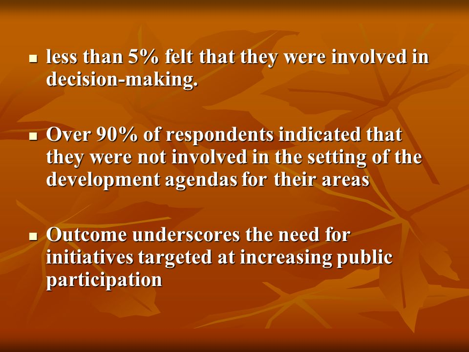 less than 5% felt that they were involved in decision-making.