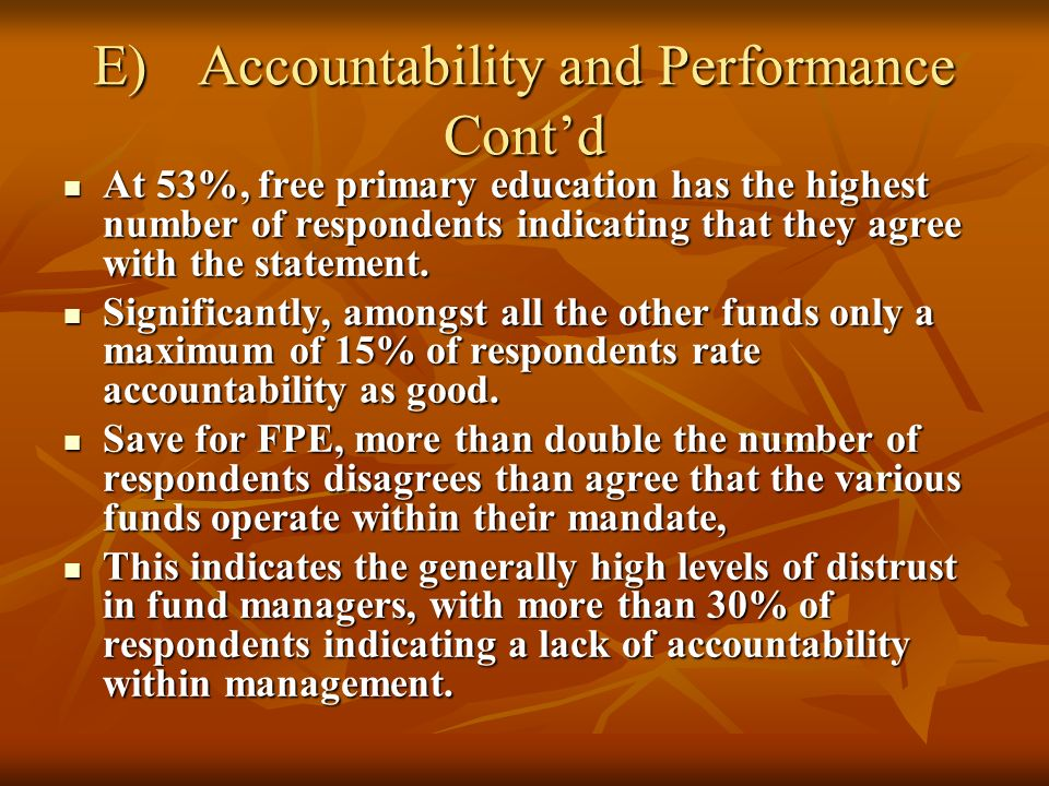 E)Accountability and Performance Contd At 53%, free primary education has the highest number of respondents indicating that they agree with the statem