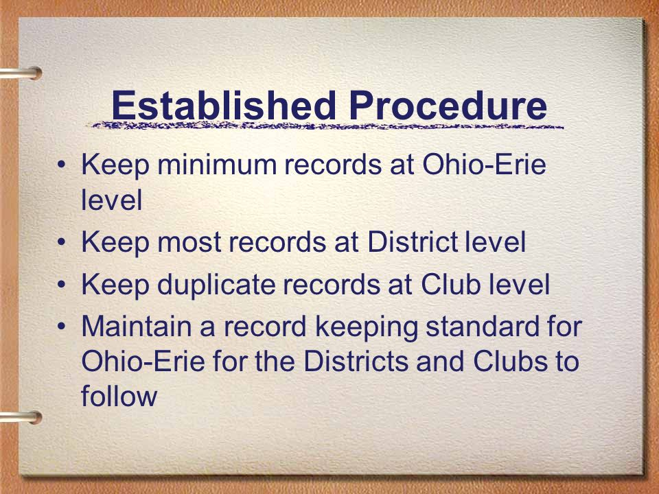 District Record Keeping Each student has a file File contents are standardized District decides who will maintain records Files are sent to Ohio-Erie when needed
