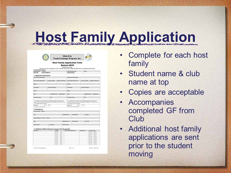Host Family Interview Checklist Signed by both host parents and Club YEO Sent to district along with Host Family Application Provides evidence that we have followed procedures