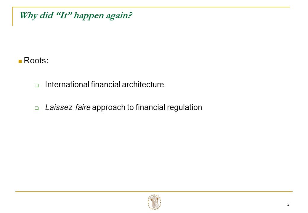 3 International Architecture After the end of Bretton Woods Dominance of private international finance Persistent external imbalances are funded with mobile and volatile capitals Speculative and ponzi positions global fragility