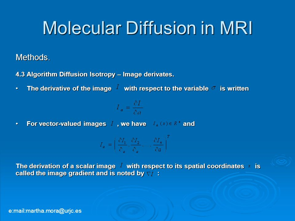 Molecular Diffusion in MRI Methods. 4.3 Algorithm Diffusion Isotropy – Image derivates. The derivative of the image with respect to the variable is wr