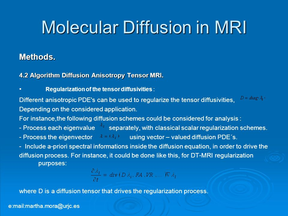 Molecular Diffusion in MRI Methods. 4.2 Algorithm Diffusion Anisotropy Tensor MRI. Regularization of the tensor diffusivities : Different anisotropic