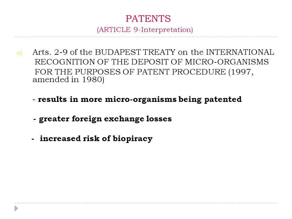PATENTS (ARTICLE 9-Interpretation) a) Arts. 2-9 of the BUDAPEST TREATY on the INTERNATIONAL RECOGNITION OF THE DEPOSIT OF MICRO-ORGANISMS FOR THE PURP