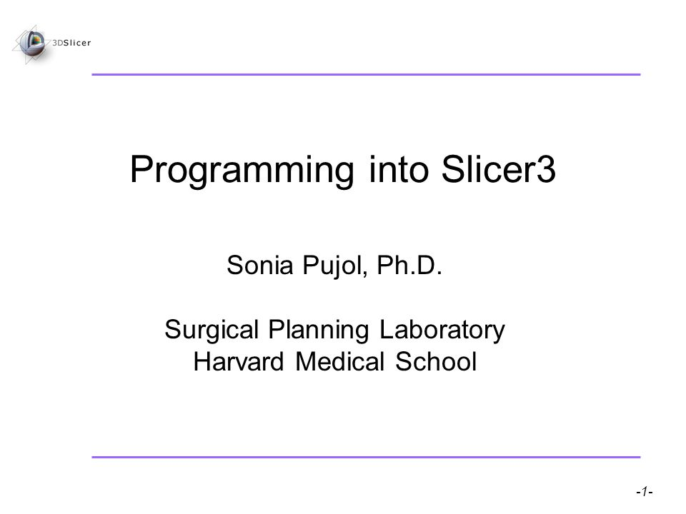 Slicer3 for developers – Sonia Pujol, Ph.D.