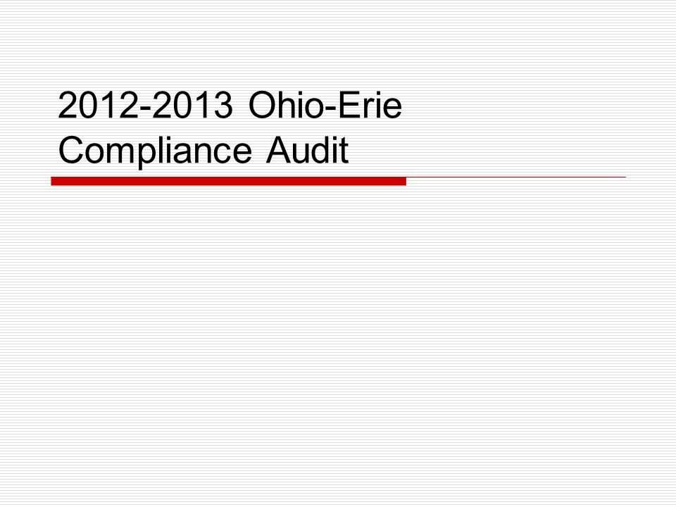 2012-2013 Ohio-Erie Compliance Audit