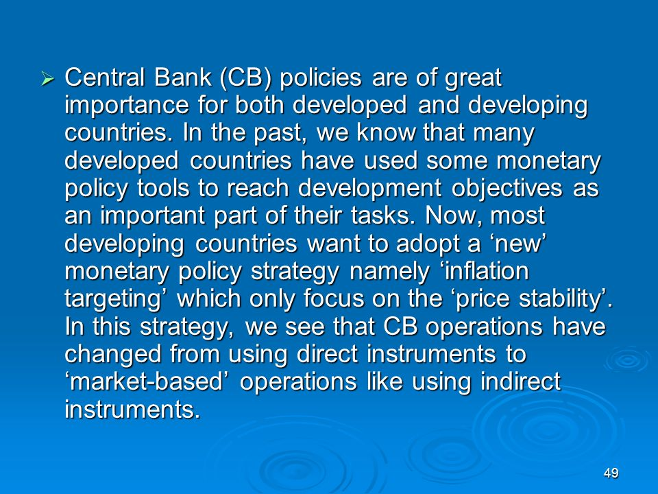 49 Central Bank (CB) policies are of great importance for both developed and developing countries.