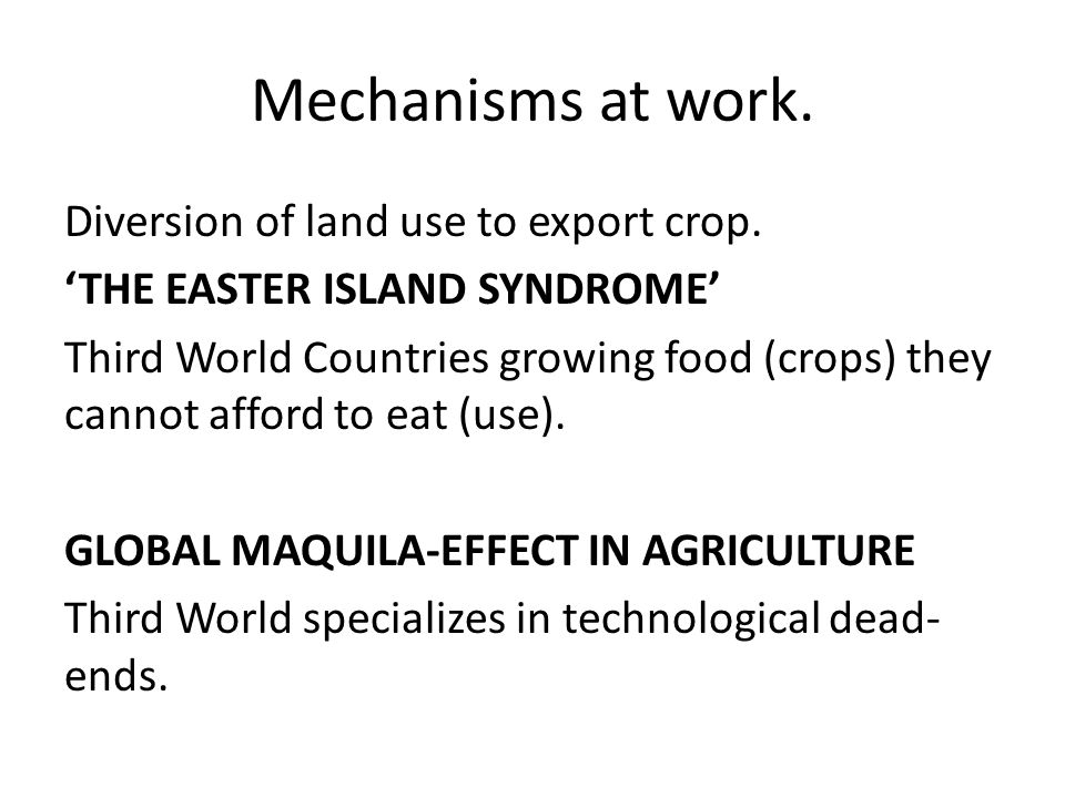Mechanisms at work. Diversion of land use to export crop.