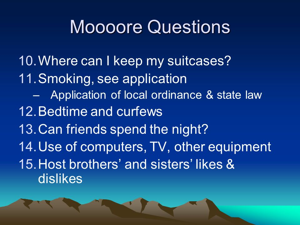 Moooore Questions 10.Where can I keep my suitcases.