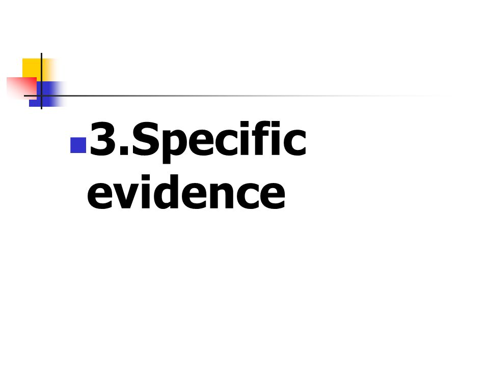 3.Specific evidence