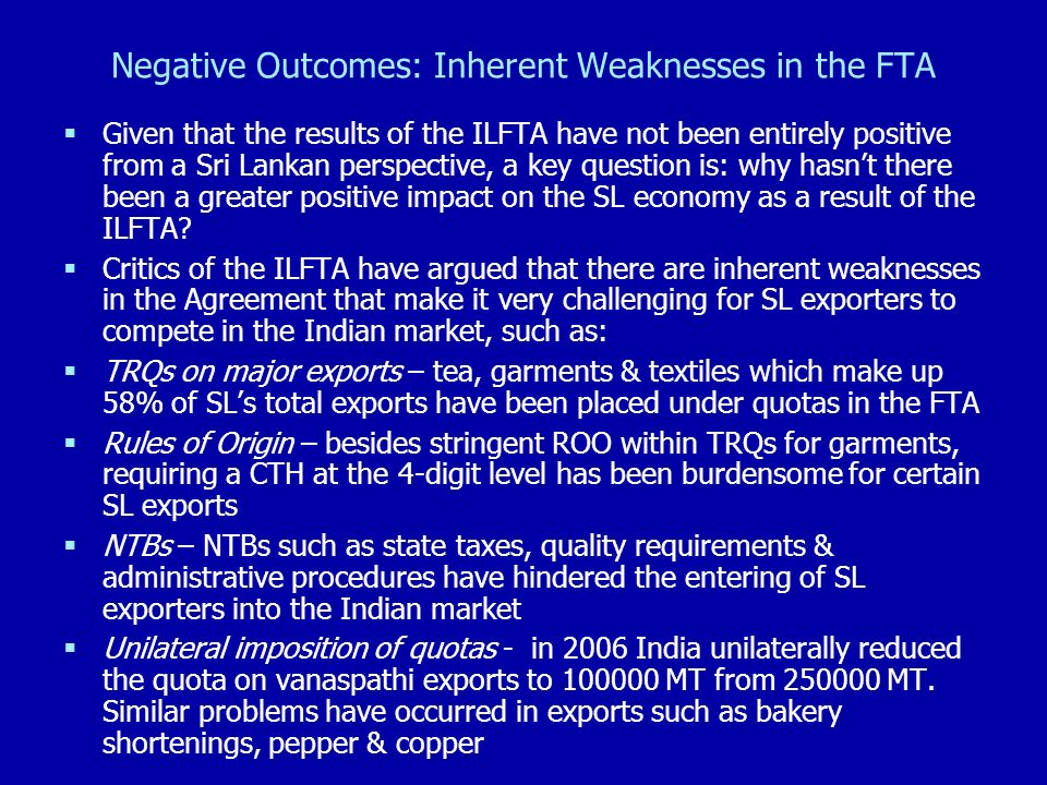 Negative Outcomes: Inherent Weaknesses in the FTA Given that the results of the ILFTA have not been entirely positive from a Sri Lankan perspective, a