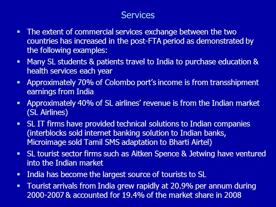Services The extent of commercial services exchange between the two countries has increased in the post-FTA period as demonstrated by the following ex