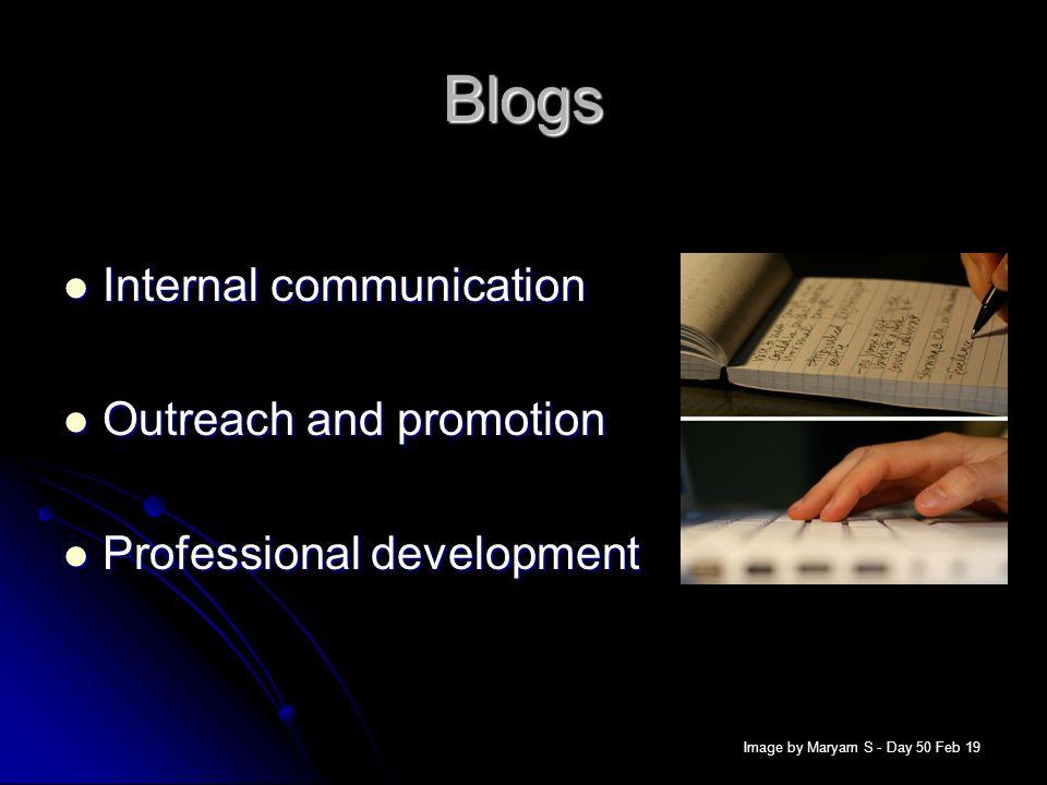 Blogs Internal communication Internal communication Outreach and promotion Outreach and promotion Professional development Professional development Im