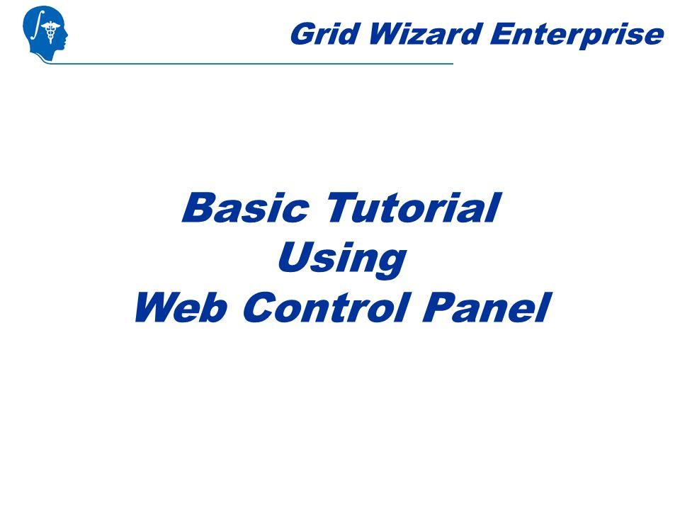 Grid Wizard Enterprise Basic Tutorial Using Web Control Panel