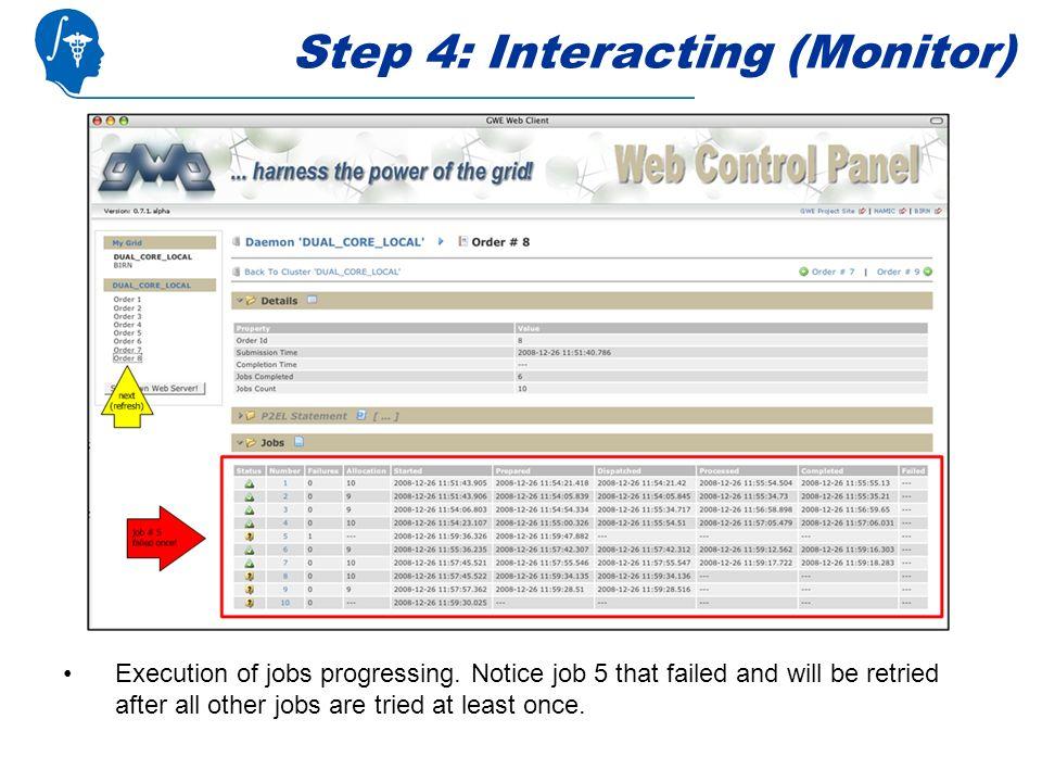 Step 4: Interacting (Monitor) Execution of jobs progressing.