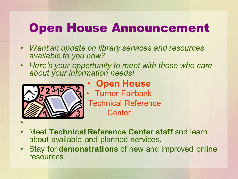 Open House Announcement Want an update on library services and resources available to you now.