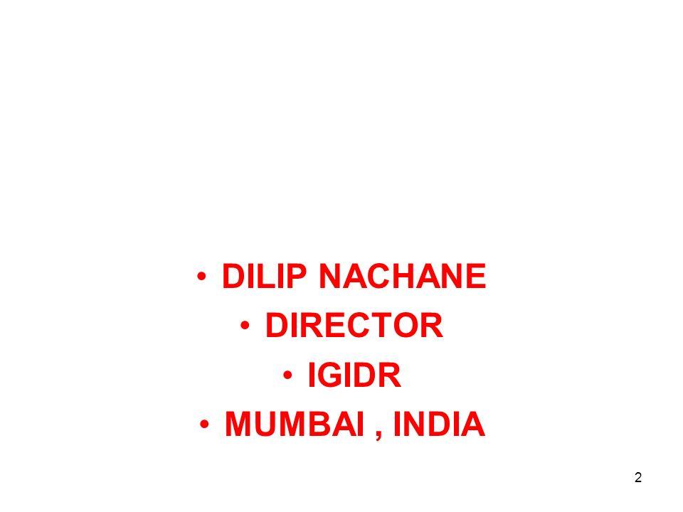 DILIP NACHANE DIRECTOR IGIDR MUMBAI, INDIA 2