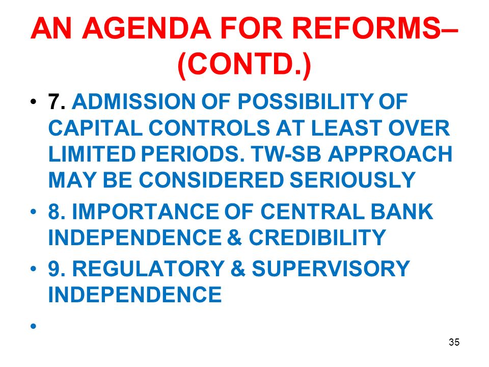 AN AGENDA FOR REFORMS– (CONTD.) 7.