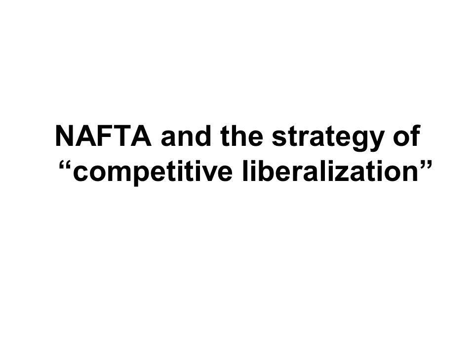 NAFTA and the strategy of competitive liberalization