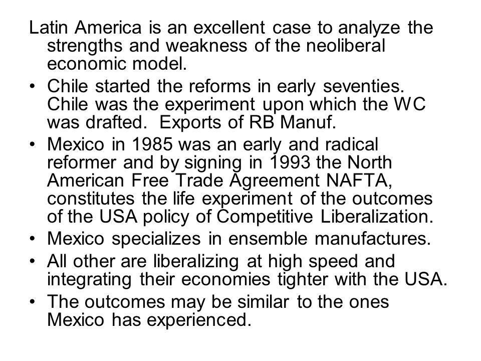 Latin America is an excellent case to analyze the strengths and weakness of the neoliberal economic model.