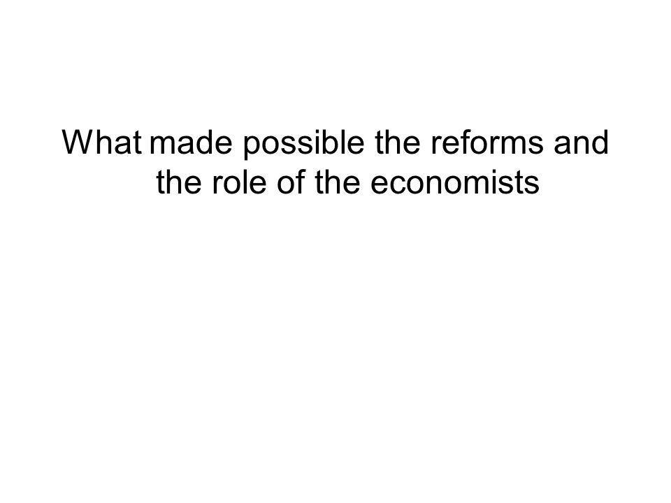 What made possible the reforms and the role of the economists