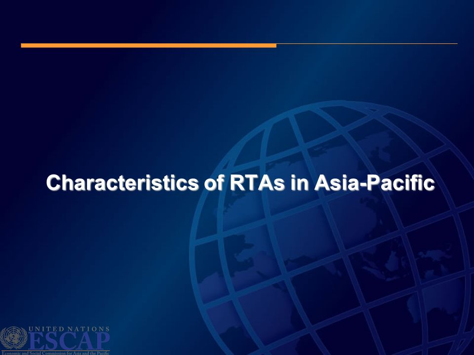 Characteristics of RTAs in Asia-Pacific