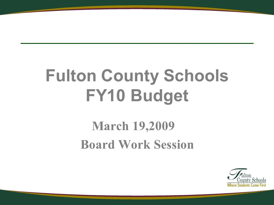 Fulton County Schools FY10 Budget March 19,2009 Board Work Session