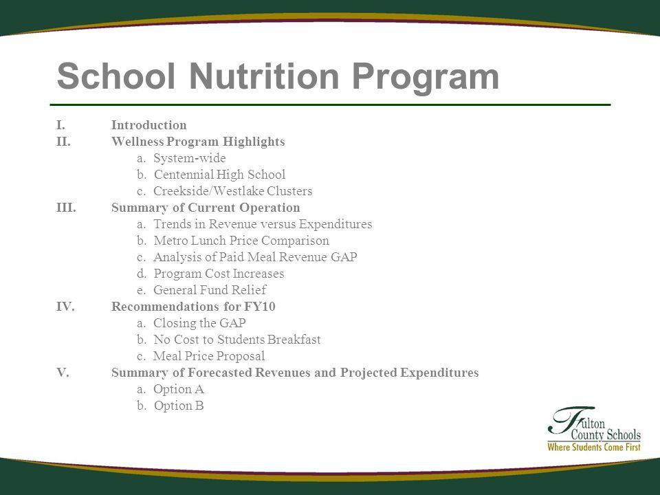 School Nutrition Program I.Introduction II.Wellness Program Highlights a. System-wide b. Centennial High School c. Creekside/Westlake Clusters III.Sum