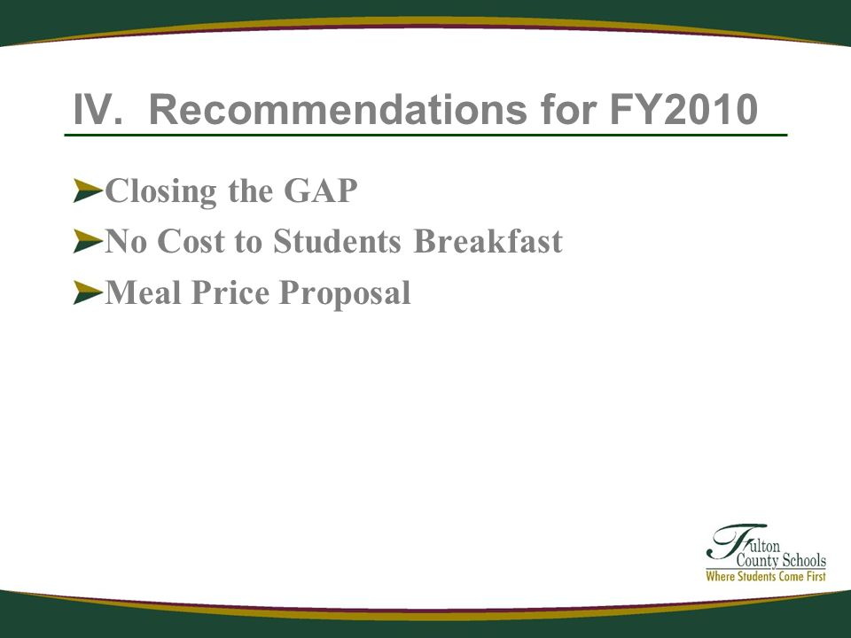 IV. Recommendations for FY2010 Closing the GAP No Cost to Students Breakfast Meal Price Proposal