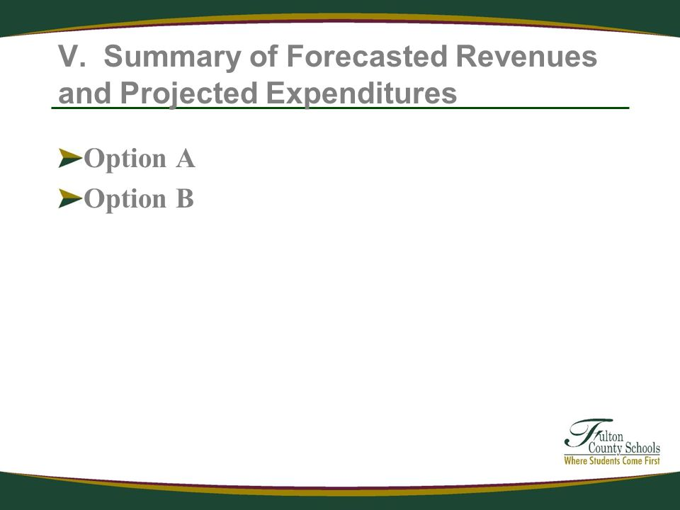 V. Summary of Forecasted Revenues and Projected Expenditures Option A Option B