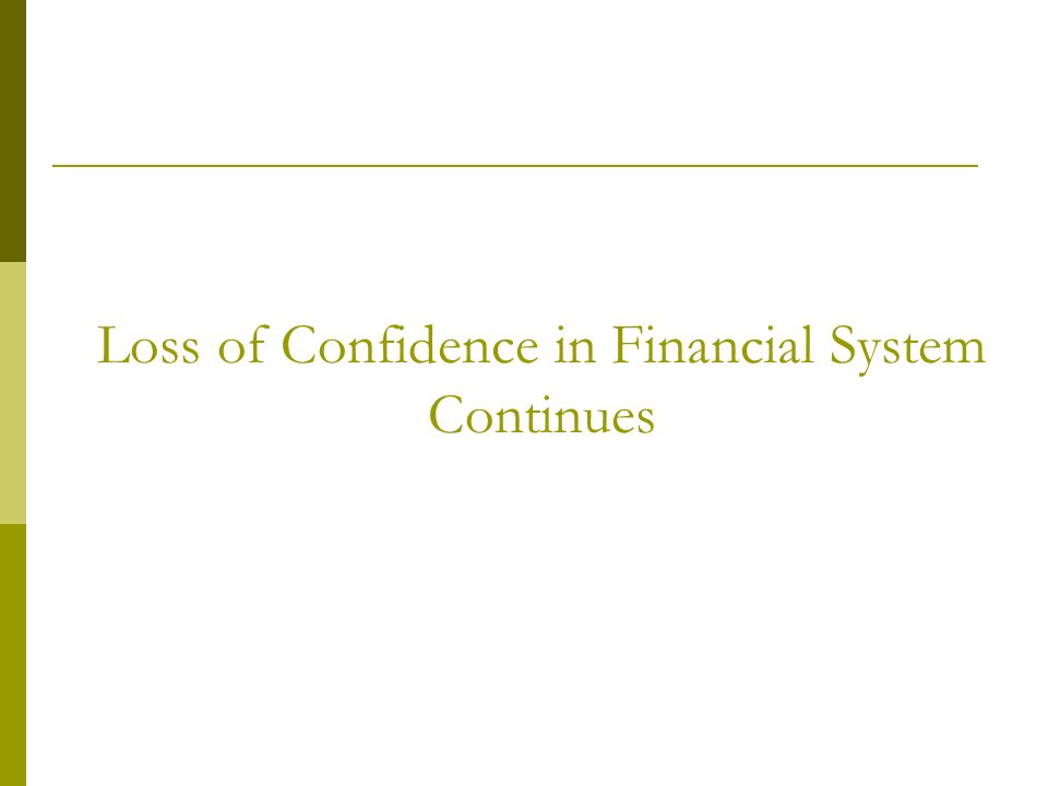 Loss of Confidence in Financial System Continues