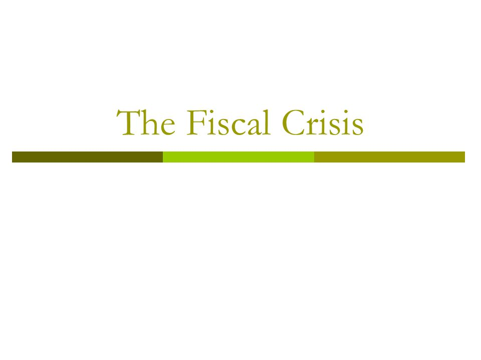 The Fiscal Crisis