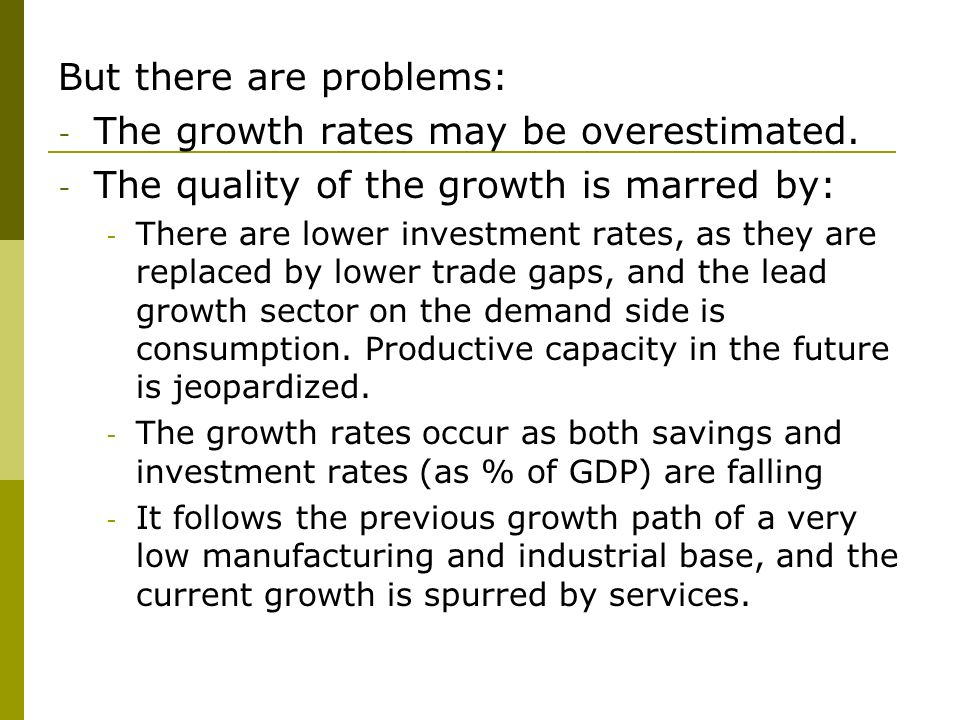 But there are problems: - The growth rates may be overestimated.