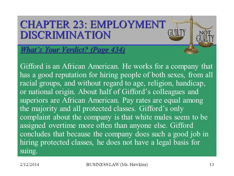 2/12/2014BUSINESS LAW (Ms.Hawkins)13 CHAPTER 23: EMPLOYMENT DISCRIMINATION Whats Your Verdict.
