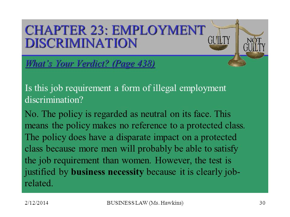 2/12/2014BUSINESS LAW (Ms.Hawkins)30 CHAPTER 23: EMPLOYMENT DISCRIMINATION Whats Your Verdict.