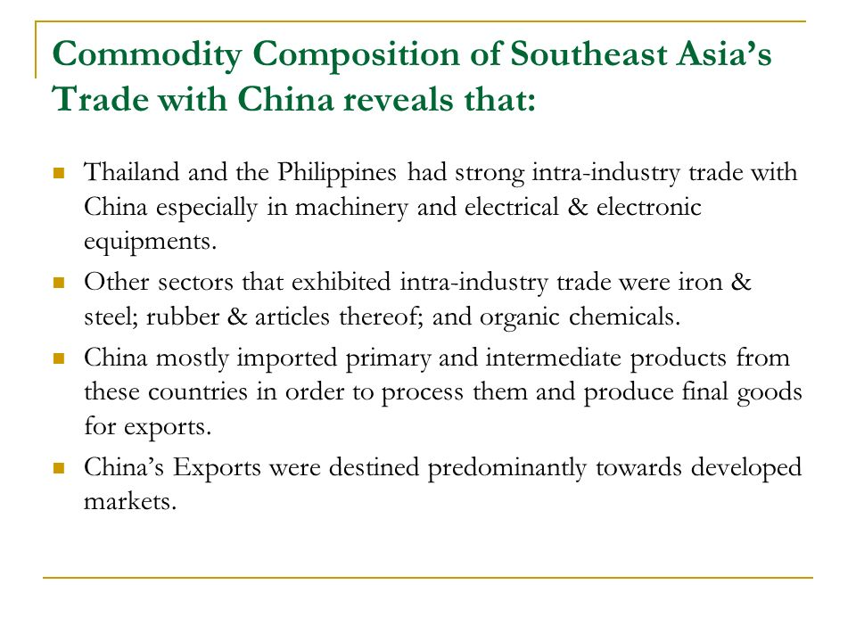 Commodity Composition of Southeast Asias Trade with China reveals that: Thailand and the Philippines had strong intra-industry trade with China especi