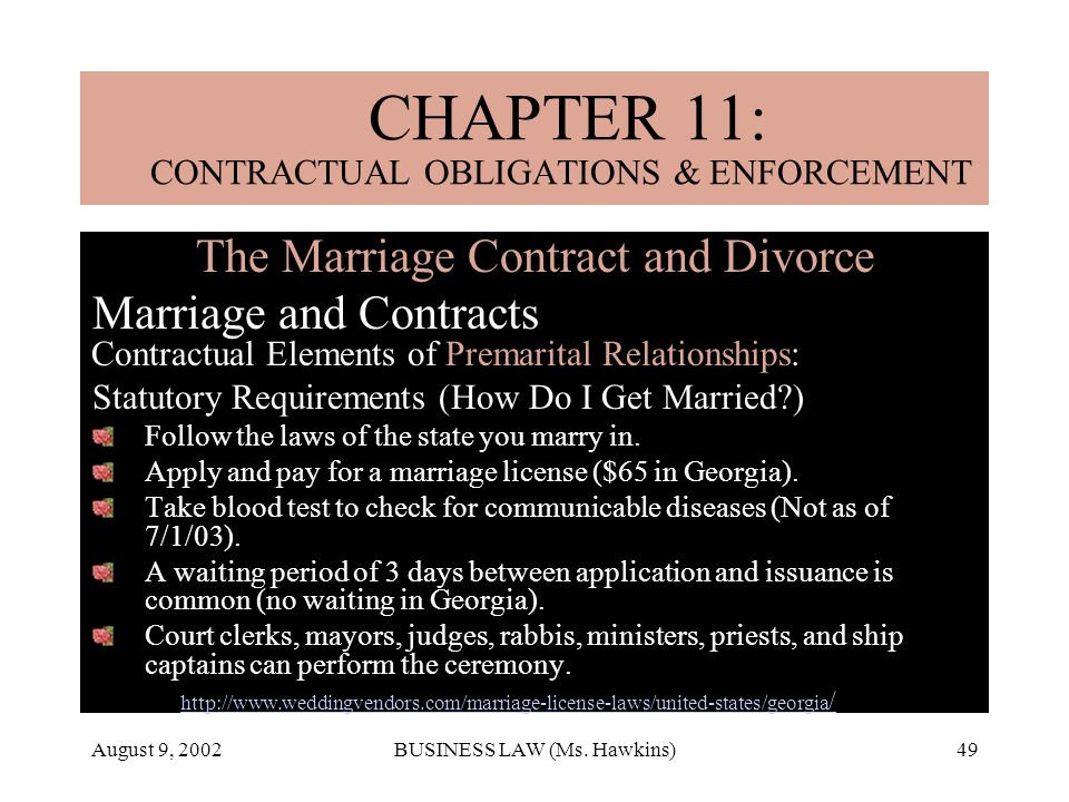 August 9, 2002BUSINESS LAW (Ms. Hawkins)49 CHAPTER 18: MARRIAGE & DIVORCE The Marriage Contract and Divorce Marriage and Contracts Contractual Element